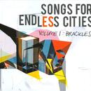 Songs For Endless Cities Vol.1 - Brackles (2010) thumbnail