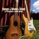 Songs Of Wood & Steel thumbnail