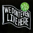 We Don't Even Live Here (Explicit) thumbnail