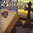 25 Hymns From The Old Country Church: Power Picks thumbnail
