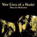 Nine Lives Of A Healer - Music For Meditation thumbnail
