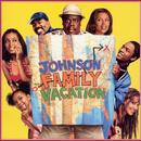 Johnson Family Vacation: Music From And Inspired By The Motion Picture thumbnail