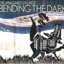 Sheema Mukherjee: Bending The Dark (New Music 20x12) thumbnail
