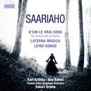 Kaija Saariaho: D'Om Le Vrai Sens; Laterna Magica; Leino Songs thumbnail