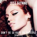 Don't Be So Hard On Yourself (Remixes) (Single) thumbnail