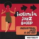Industrial Jazz A Go Go! thumbnail