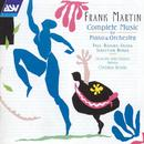 Frank Martin: Complete Music For Piano & Orchestra thumbnail