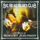 100 Years Of Robert Johnson thumbnail