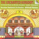The Enchanted Kingdom: Orchestral Music By Rimsky-Korsakov, Liadov, Tcherepnin thumbnail