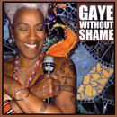 Gaye Without Shame thumbnail