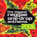 The Biggest Reggae One-Drop Anthems 2006 thumbnail