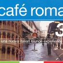 Cafe Roma 3: Una Nuova Italion Lounge Experience thumbnail