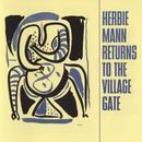 Herbie Mann Returns To The Village Gate thumbnail