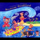 Putumayo Kids Presents: Hawaiian Playground thumbnail