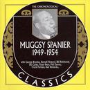 The Chronological Muggsy Spanier: 1949 - 1954 thumbnail
