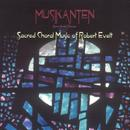 Sacred Choral Music Of Robert Evett thumbnail