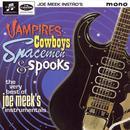 Vampires, Cowboys, Spacemen And Spooks: The Very Best Of Joe Meek's Instrumentals thumbnail
