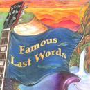 Famous Last Words thumbnail