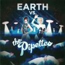 Earth Vs The Pipettes thumbnail