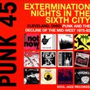 Soul Jazz Records Presents Punk 45: Extermination Nights In The Sixth City - Cleveland, Ohio: Punk And The Decline Of The Mid-West 1975-80 thumbnail