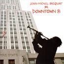 Jean-Michel Basquiat: Downtown 81 thumbnail
