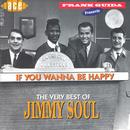 If You Wanna Be Happy... The Very Best Of Jimmy Soul thumbnail