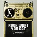 Rock What You Got thumbnail