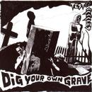 The Dig Your Own Grave EP thumbnail