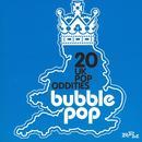 Bubble Pop: 20 UK Pop Oddities thumbnail