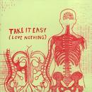 Take It Easy (Love Nothing) thumbnail