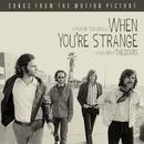 When You're Strange (Songs From The Motion Picture) thumbnail