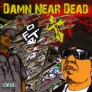 Damn Near Dead (Explicit) thumbnail