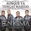 Aunque Ya Tengas Marido (Con Banda) (Single) thumbnail