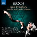 Bloch: Israel Symphony & Suite For Viola And Orchestra thumbnail