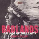 Badlands: Ballads Of The Lakota thumbnail