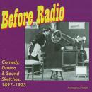 Before Radio: Comedy, Drama & Sound Sketches, 1897-1923 thumbnail