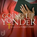 Going Up Yonder: The Best Of Gospel thumbnail