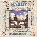 Hardy & The Hardknocks: Drownin On A Mountaintop thumbnail