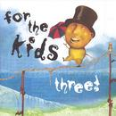 For The Kids III thumbnail
