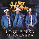 Lo Que Pesa Mi Palabra (Single) thumbnail