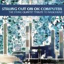 Strung Out On Ok Computer - The String Quartet Tribute To Radiohead thumbnail