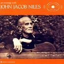 An Evening With John Jacob Niles: The Tradition Years thumbnail