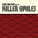 East Bay Ray And The Killer Smiles thumbnail