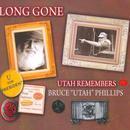 "Long Gone: Utah Remembers Bruce ""Utah"" Phillips thumbnail"