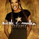 Redeemer: The Best Of Nicole C. Mullen thumbnail