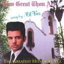 How Great Thou Art: The Greatest Hits Of El Vez thumbnail