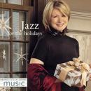 Martha Stewart Living Music: Jazz For The Holidays thumbnail