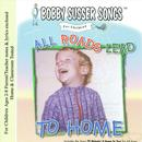 All Roads Lead To Home (Bobby Susser Songs For Children) thumbnail