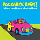 Rockabye Baby! Lullaby Renditions Of Nickelback thumbnail