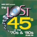 The Lost 45s Of The '70s & '80s: Volume Two thumbnail